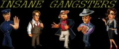 Insane Gangsters